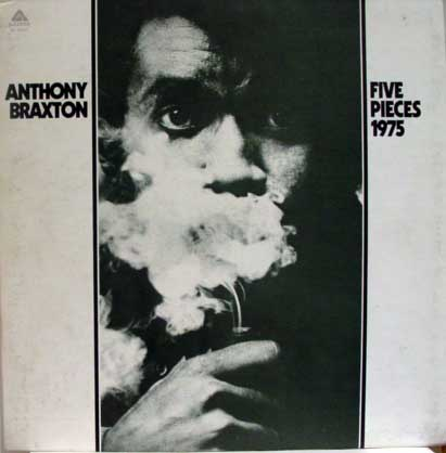 Anthony Braxton (con Dave Holland b, Barry Altschul dr, Kenny Wheeler tr.), Five Pieces, 1975